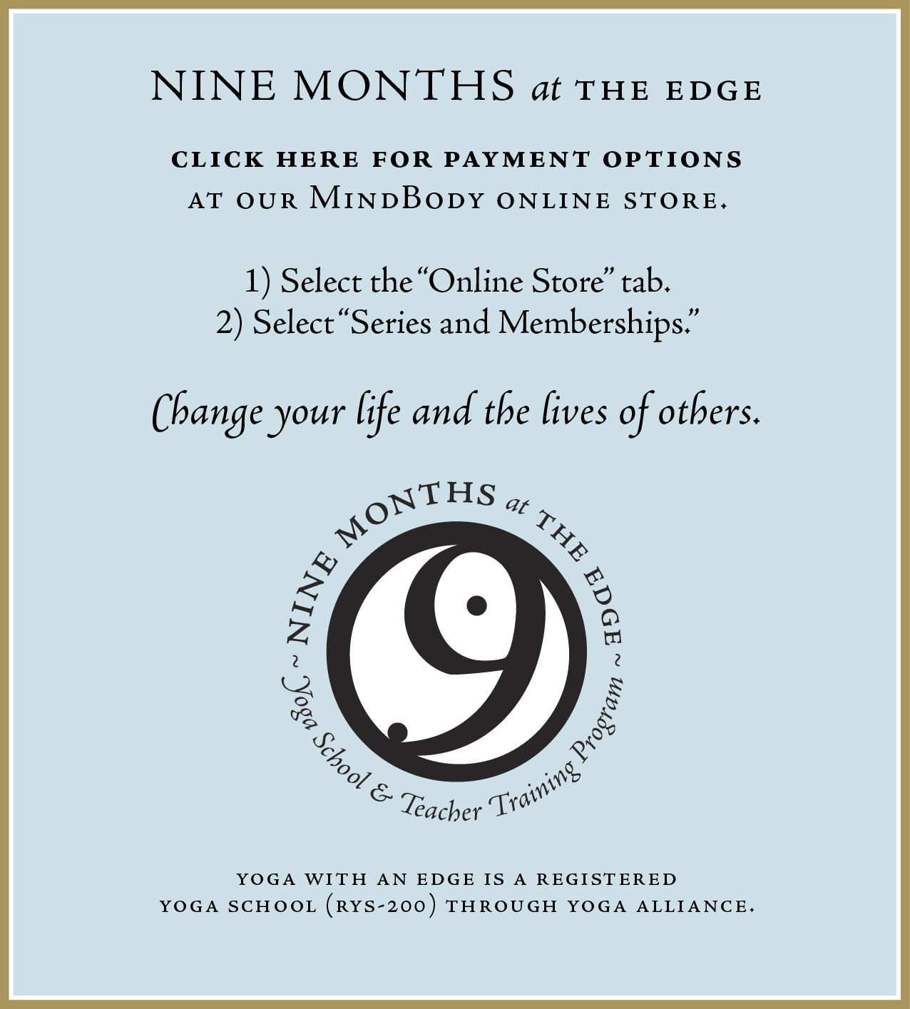 PURCHASEbuttonNINEMONTHS - Yoga School and Teacher Training - Yoga with an Edge